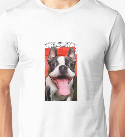 FUNNY GOOFY BOSTON TERRIER DOG~Just Try not TO Laugh! Unisex T-Shirt