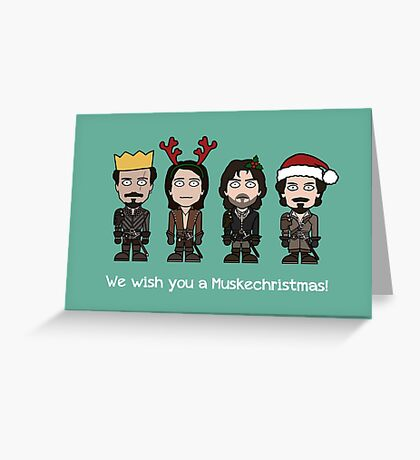 The Musketeers Christmas card 1 Greeting Card