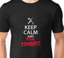 Keep Calm and KILL ZOMBIES! Unisex T-Shirt