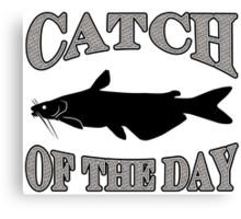 Catch of the Day - Catfish Canvas Print