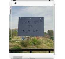 the end is nigh iPad Case/Skin