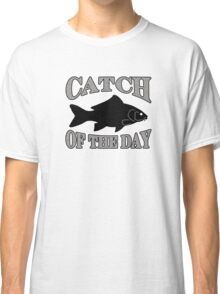 Catch of the Day - Carp Classic T-Shirt
