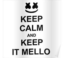 Keep Calm and Keep It Mello Poster