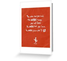 dr seuss the more that you read Greeting Card