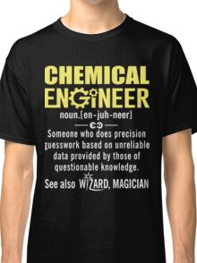 Chemical Engineer Shirt - Chemical Engineer Definition Classic T-Shirt