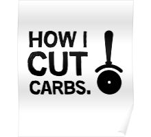How I cut carbs. Funny quote with pizza slicer / cutter Poster