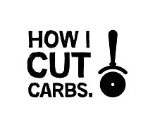 How I cut carbs. Funny quote with pizza slicer / cutter Photographic Print