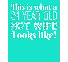 24 Year Old Hot Wife Looks Like Photographic Print