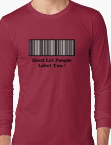 Dont Let People Label You   ( Black Text T-Shirt & Sticker ) Long Sleeve T-Shirt