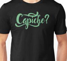 Capiche | Capeesh | Italian Funny Humor Print Unisex T-Shirt