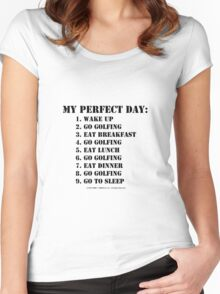 My Perfect Day: Go Golfing - Black Text Women's Fitted Scoop T-Shirt