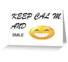 KEEP CALM AND SMILE Greeting Card