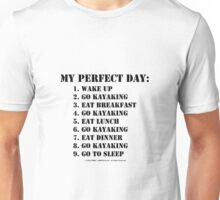 My Perfect Day: Go Kayaking - Black Text Unisex T-Shirt