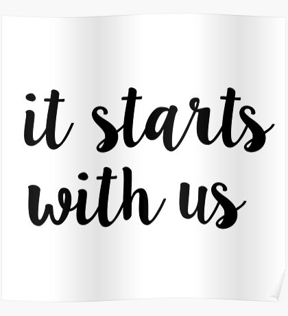 it starts with us Poster