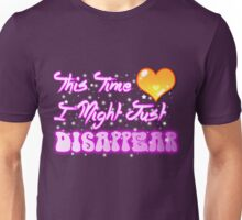 This Time I Might Just Disappear Unisex T-Shirt