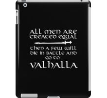 Amazing Viking-Inspired 'All Men are Created Equal Then a Few Will Die in Battle and Go to Valhalla' Accessories iPad Case/Skin