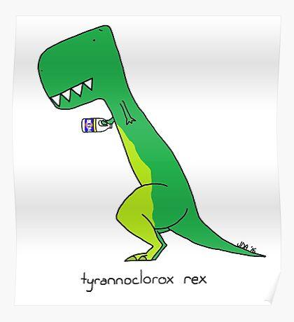 tyrannoclorox rex Poster