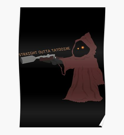 Star Wars Jawa Straight Outta Tatooine Minimal Poster