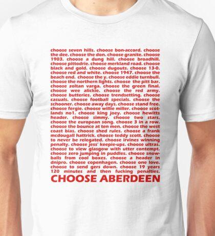 Choose Aberdeen. Unisex T-Shirt