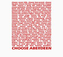 Choose Aberdeen. Unisex T-Shirt