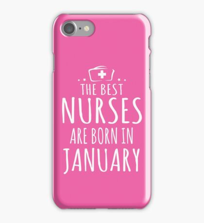 THE BEST NURSES ARE BORN IN JANUARY iPhone Case/Skin