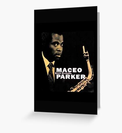 Maceo Parker Greeting Card