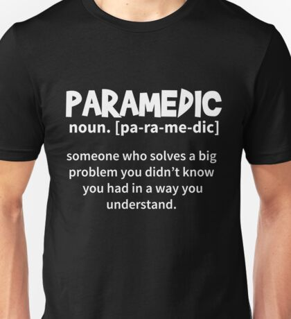 T-Shirt Funny Paramedic Definition Unisex T-Shirt