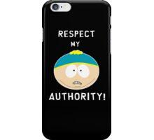 Cartman - Respect my authority iPhone Case/Skin