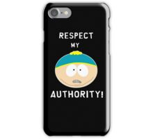 Cartman - Respect my authority iPhone Case/Skin