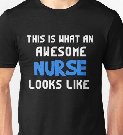 T-Shirt Funny Awesome Nurse Looks Like Unisex T-Shirt