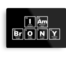 I Am Brony - Periodic Table Metal Print