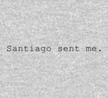 Did Santiago Send You? Kids Tee