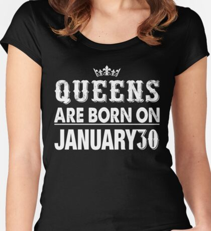 Queens Are Born On January 30 Women's Fitted Scoop T-Shirt