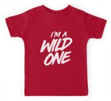 I'm a wild one Kids Tee