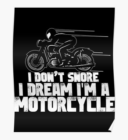 I Dream I M A Motorcycle Poster