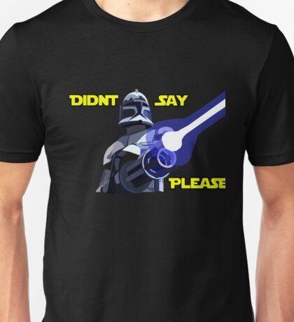 Didnt say please Unisex T-Shirt