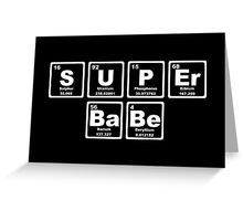 Super Babe - Periodic Table Greeting Card