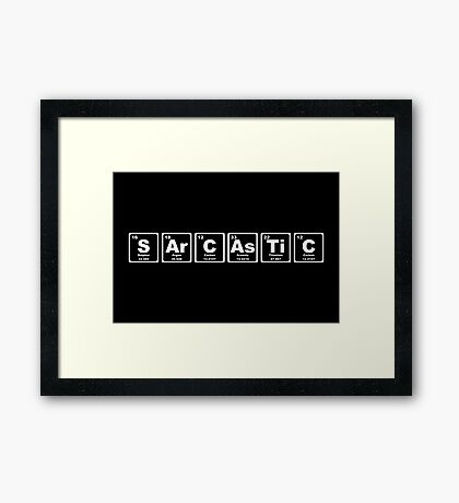 Sarcastic - Periodic Table Framed Print