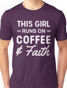 This girl runs on coffee and faith Unisex T-Shirt