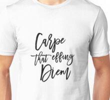Carpe That Effing Diem Unisex T-Shirt