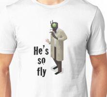 He's so fly (black text for white shirt) Unisex T-Shirt