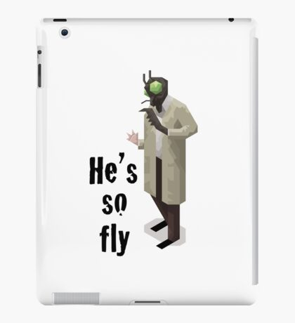 He's so fly (black text for white shirt) iPad Case/Skin