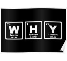 Why - Periodic Table Poster