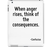 When anger rises, think of the consequences. iPad Case/Skin