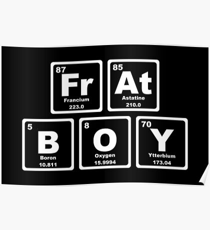 Frat Boy - Periodic Table Poster