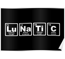 Lunatic - Periodic Table Poster