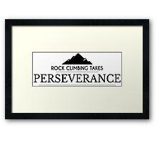 Rock Climbing Takes Perseverance Framed Print