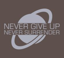 Never Give Up, Never Surrender by Sophie Kirschner