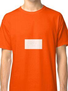 The Best Shirt. EVER. Classic T-Shirt
