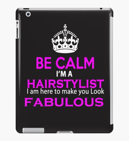 I am a Hairstylist and I am here to make you look Fabulous iPad Case/Skin